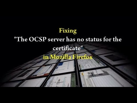 "Fixing ""The OCSP server has no status for the Certificate"" in Mozilla Firefox"