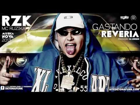 MC Ruzika - Gastando a Reveria (Dj Jorgin) Lançamento 2013