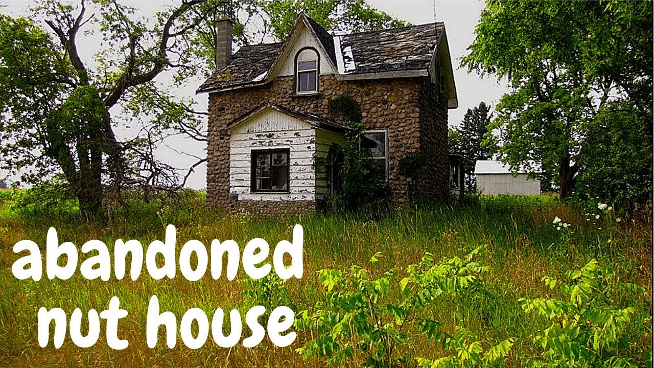 Urban Exploration Abandoned Nut House Youtube