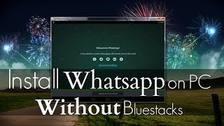 Install Whatsapp On PC Without Bluestacks Or Youwave