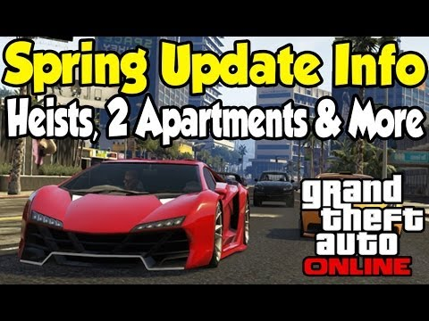 GTA 5 Online DLC - HEISTS, MORE APARTMENTS & NEW CARS (Release Info) [GTA V Spring Updates]