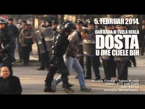 FRENKIE - Hajmo ih rusit (DEMONSTRACIJE-TUZLA 5.02.2014. )