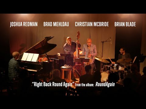 "Redman, Mehldau, McBride, Blade | ""Right Back Round Again"""