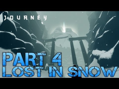 Journey Walkthrough Part 4 - LOST IN SNOW - Let's Play Gameplay/Commentary