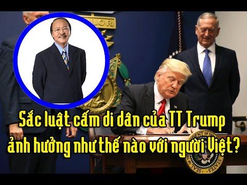 Nam Lộc: Sắc luật cấm di dân của TT Trump ảnh hưởng như thế nào với người Việt?