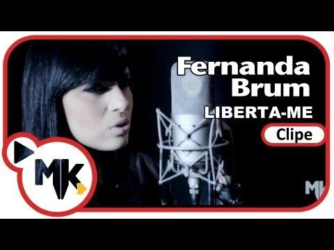Fernanda Brum - Liberta-me (Clipe Oficial MK Music em HD)