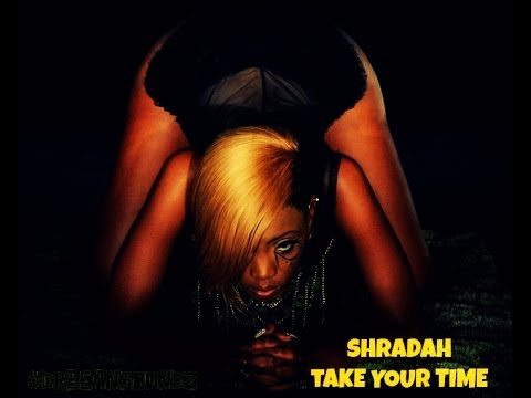 Shradah - Take Your Time (2014 Wizz Kid)