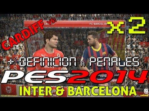 PES 2014: Cardiff vs Inter & Barcelona