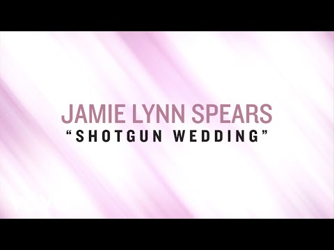 Jamie Lynn Spears - Shotgun Wedding (Lyric Video)
