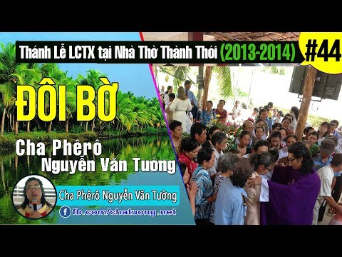 44.ĐÔI BỜ,Cha Phêrô Nguyễn Văn Tường,TuongTienTrung.Net,Thánh Lễ Lòng Chúa Thương Xót