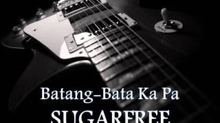 SUGARFREE - Batang-Bata Ka Pa [HQ AUDIO] view on youtube.com tube online.