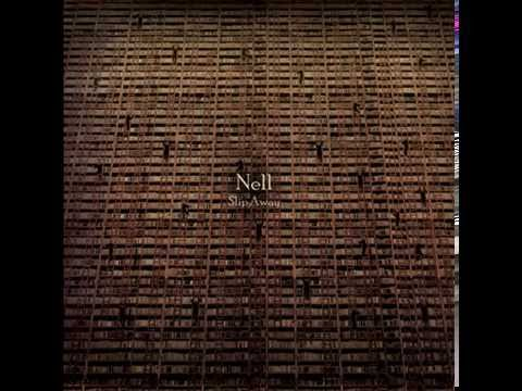 Nell - Slip Away [Full Album]