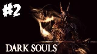 Dark Souls Walkthrough Part 2 I Beat A Boss! Let's