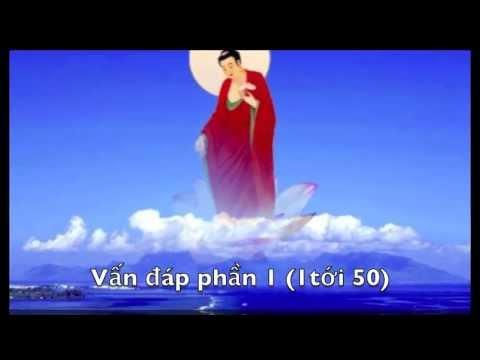 Phật Học Vấn Đáp (Giải Đáp Những Nghi Vấn Liên Quan Đến Pháp Môn Tịnh Độ) (Trọn Bài, 5 Phần)