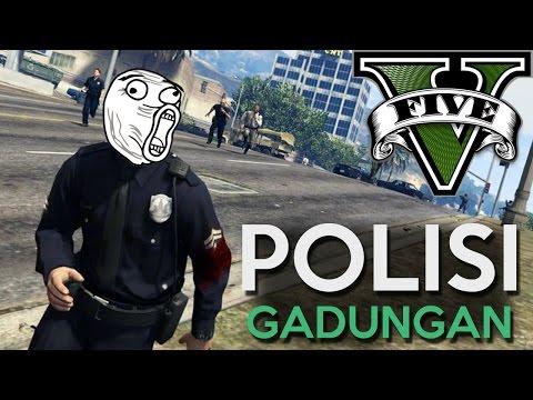 GTA 5 PC Mod - POLISI GADUNGAN - Bahasa Indonesia (Engga) LUCU + (Engga) NGAKAK