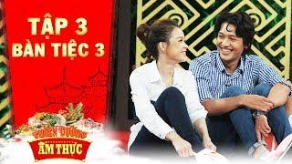 Thiên đường ẩm thực 3 | Tập 3 bàn tiệc 3: Quang Tuấn, Sam gây  bất ngờ với độ khéo tay hay làm