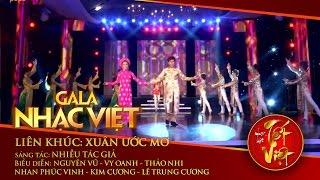 LK: Xuân Ước Mơ - Nguyên Vũ, Vy Oanh, Nhiều ca sĩ | Gala Nhạc Việt 1 - Nhạc Hội Tết Việt (Official)