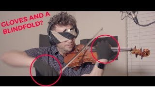 Playing a Risky Violin Piece with Gloves AND Blindfold AND Noise-Cancelling Headphones