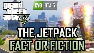 GTA 5 Jetpack Fact Or Fiction?