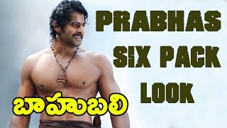 Prabhas Six Pack Look – Baahubali Latest Stills