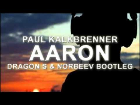 Paul Kalkbrenner - Aaron (Dragon S & Norbee V Bootleg)