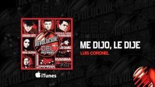 Me Dijo, Le Dije Luis Coronel (letra)