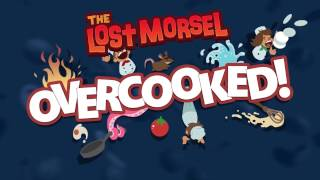 Overcooked - The Lost Morsel DLC Launch Trailer