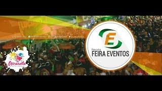 1º dia de Micareta de Feira de Santana 2017 - Quinta Feira 18/05/2017