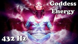 Awaken the Goddess Within (432 Hz /1 hour) - Chakra/Kundalini Meditation/Activation