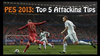 PES 2013: Top 5 Attacking Tips