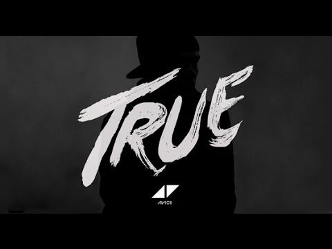 Avicii - True (Full Album)