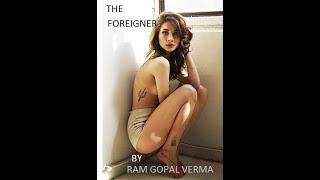 Ram Gopal Varma's The Foreigner  | A Taruna Khanagwal Short Film | RGVTalkies