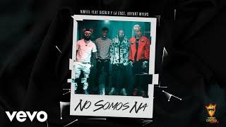 Trap Capos, Noriel - No Somos Ná (Audio) ft. Gigolo y La Exce, Bryant Myers