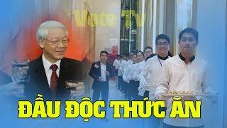 NÓNG: Lộ âm mưu đầu độc, thức ăn của Nguyễn Phú Trọng được kiểm tra cẩn mật thế nào?