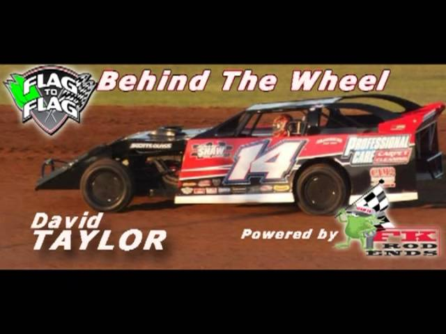 Flag to Flag's Behind the Wheel powered by FK RodEnds:  David Taylor