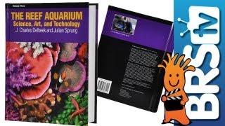 The Reef Aquarium Volume 3 By Julian Sprung And J Charles Delbeek
