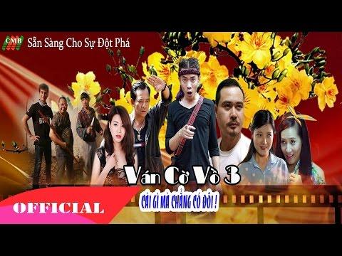Hài Tết 2016 mới nhất/ Ván Cờ Vồ 3 - Cái Gì Mà Chẳng Có Đôi (Quang Tèo Việt Bắc Chiến Thắng)
