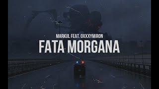 Markul feat Oxxxymiron - FATA MORGANA (18+) Скачать клип, смотреть клип, скачать песню