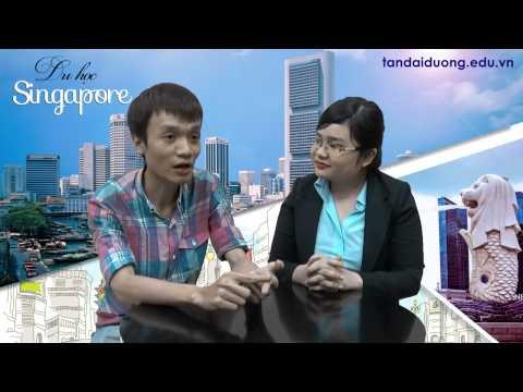 Du học sinh Tuấn Anh chia sẻ kinh nghiệm đang học tập tại Singapore