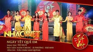 Ngày Tết Quê Em - V.Music, Nhiều nghệ sĩ   Gala Nhạc Việt 1 (Official)