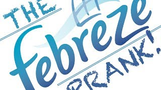 [The Febreze Prank! BEST PRANK EVER!] Video