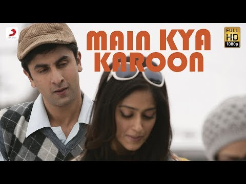Main Kya Karoon - Barfi Official HD New Full Song Video feat. Ranbir Kapoor, Priyanka Chopra, Ileana -dBU90z8xZXk