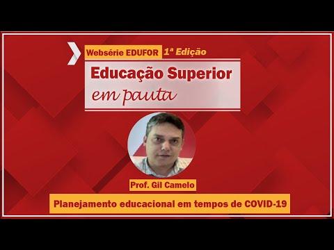 Planejamento educacional em IES em tempos de COVID-19 - Websérie EDUFOR - 1º edição