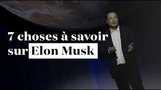 7 choses à savoir sur Elon Musk