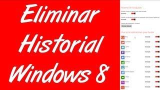 Como Eliminar El Historial De Busquedas En Windows 8