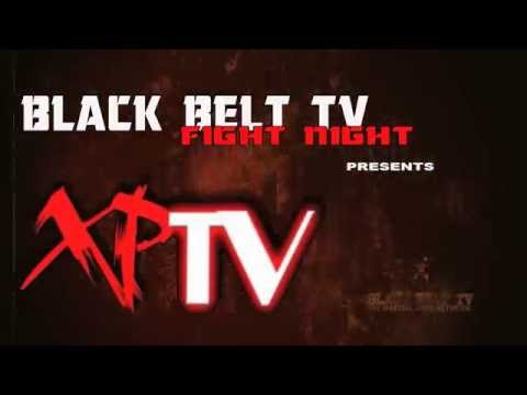 BLACK BELT TV FIGHT NIGHT Presents XPTV MMA
