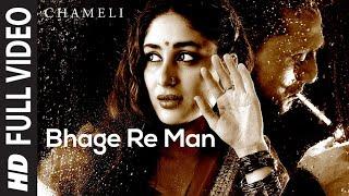 Bhage Re Man - Chameli