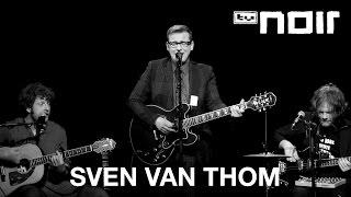 Es hat einfach nicht gereicht - SVEN VAN THOM - tvnoir.de