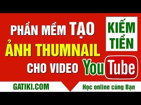 PHẦN MỀM TẠO ẢNH THUMNAIL CHO VIDEO, Cách tạo hình thu nhỏ video Youtube