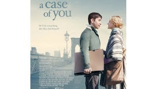 A Case of You 2013 Official Trailer